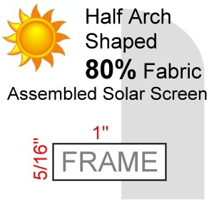 Half Arch Shaped 80% Fabric Assembled Solar Screen, 5/16