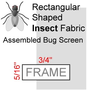 "Rectangular Shaped Assembled Insect Bug Screen, 5/16"" x 3/4"" Frame"