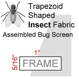 "Trapezoid Shaped Assembled Insect Bug Screen, 5/16"" x 1"" Frame"