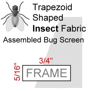 "Trapezoid Shaped Assembled Insect Bug Screen, 5/16"" x 3/4"" Frame"