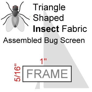 "Triangle Shaped Assembled Insect Bug Screen, 5/16"" x 1"" Frame"