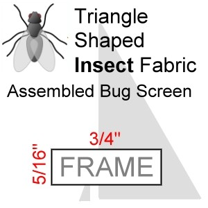 "Triangle Shaped Assembled Insect Bug Screen, 5/16"" x 3/4"" Frame"