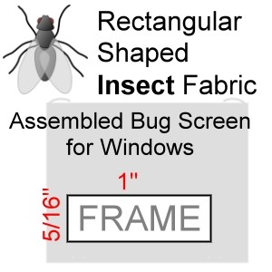 "Rectangular Shaped Assembled Insect Bug Screen for Windows, 5/16"" x 1"" Frame (fits into the opening portion of the window)"