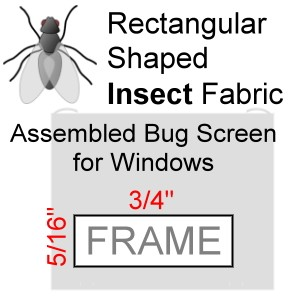 "Rectangular Shaped Assembled Insect Bug Screen for Windows, 5/16"" x 3/4"" Frame  (fits into the opening portion of the window)"